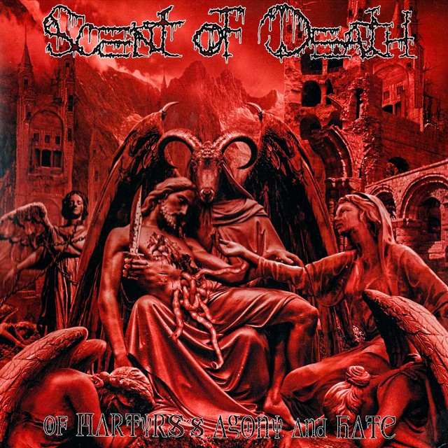 SCENT OF DEATH『Of Martyrs's Agony And Hate』CD
