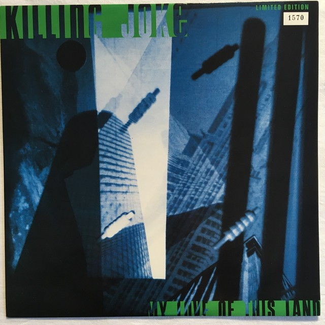 【10inch・英盤】Killing Joke  /  My Love Of This Land