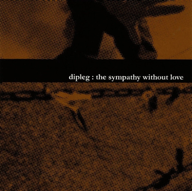 dip leg「the sympathy without love」