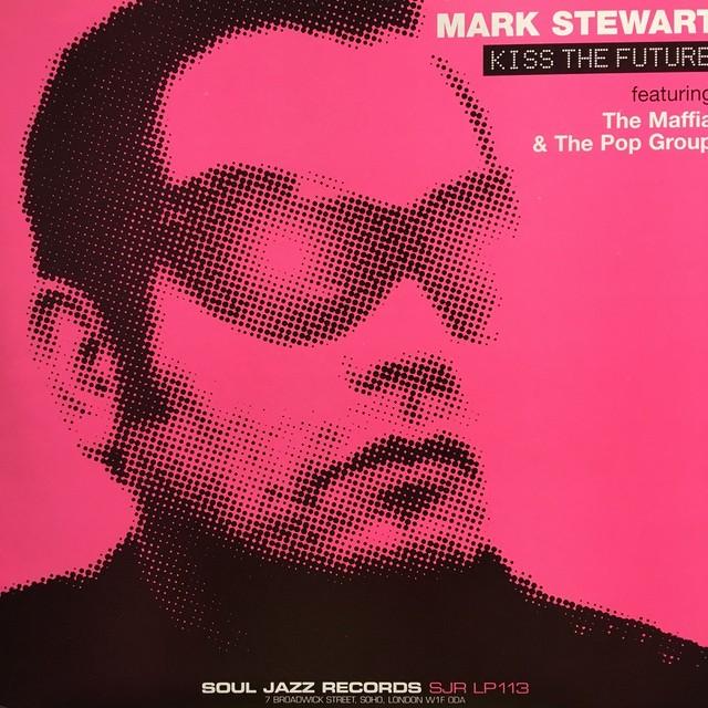 【LPx2・英盤】Mark Stewart / Kiss The Future