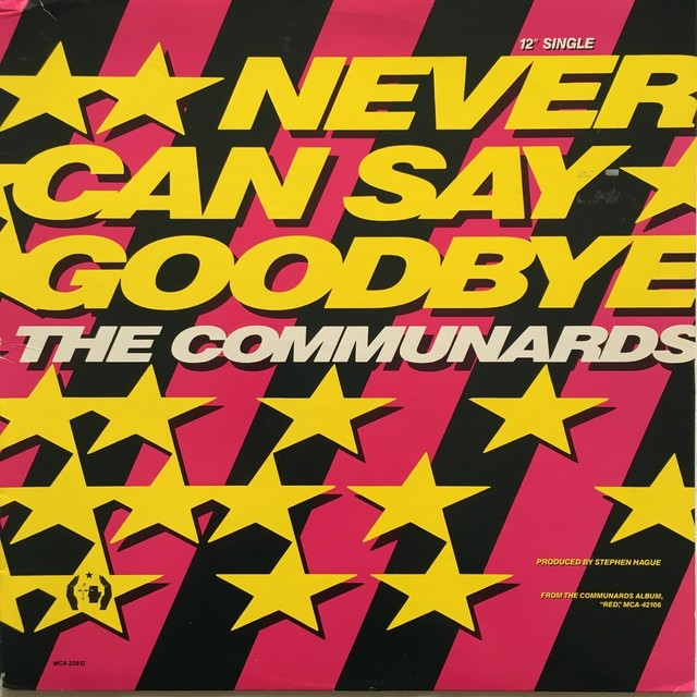 【12inch・米盤】Communards / Never Can Say Goodbye