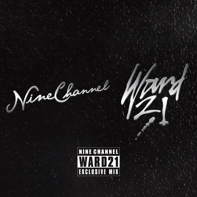 """WARD21 MIX"" NINE CHANNEL BRAND NEW MIX"