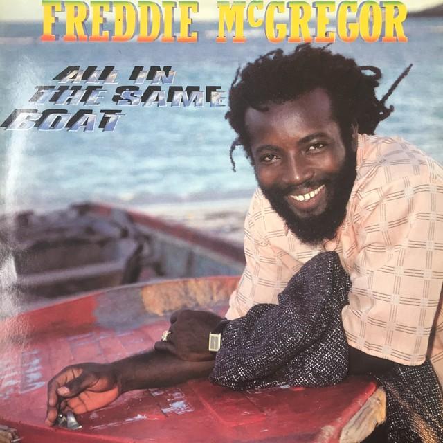 Freddie McGregor – All In The Same Boat