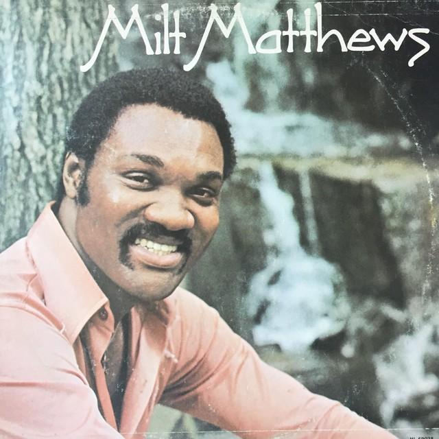 Milt Matthews – Milt Matthews