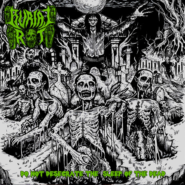 BURIAL ROT『Do Not Desecrate The Sleep Of The Dead』CD