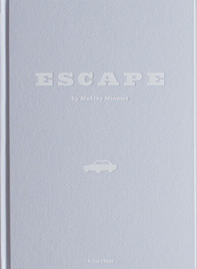 ESCAPE/箕輪麻紀子 MAKIKO MINOWA