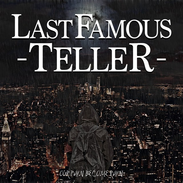 【DISTRO】LAST FAMOUS TELLER / OUR PAIN BECOME RAIN