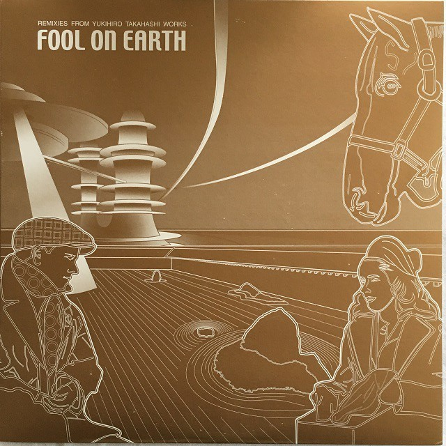 【12inch・国内盤】高橋幸宏 / Fool On Earth - Remixies From Yukihiro Takahashi Works