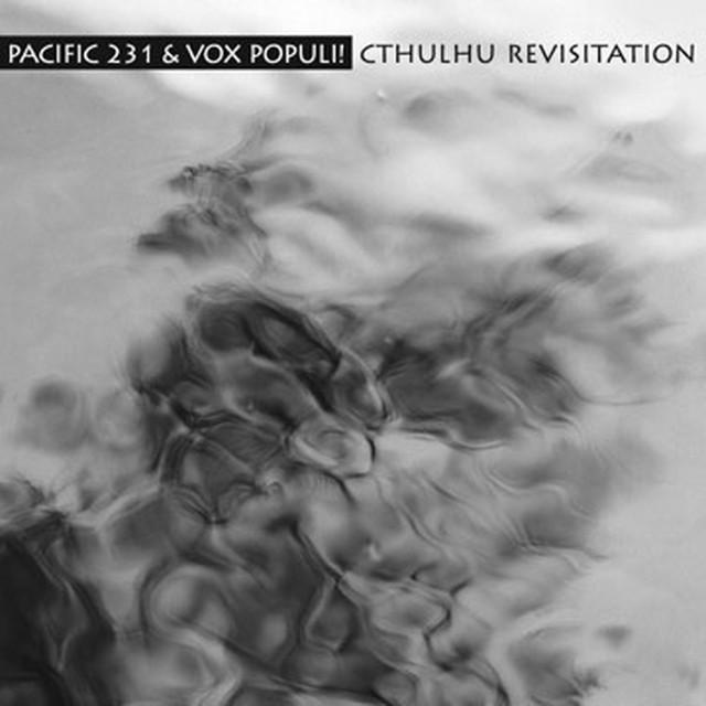 Pacific 231 & Vox Populi! - Cthulhu Revisitation.   CD - メイン画像
