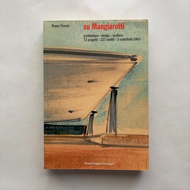 su Mangiarotti / Architettura ・design ・scultura・72 progetti ・227 inediti ・ 3 contributi critici / Beppe Finessi