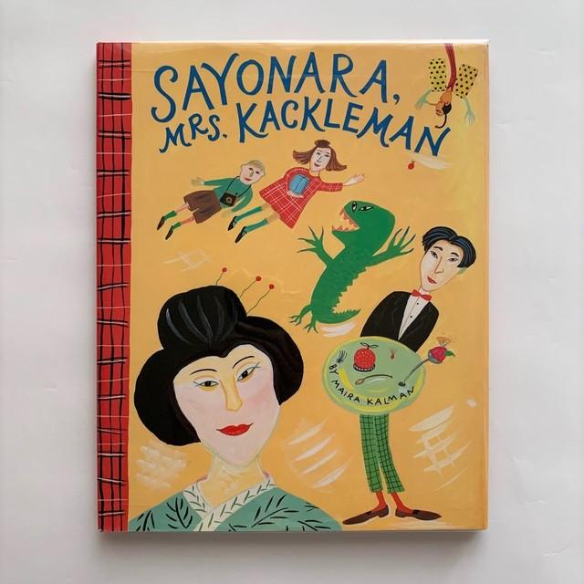 Sayonara, Mrs. Kackleman / Maira Kalman