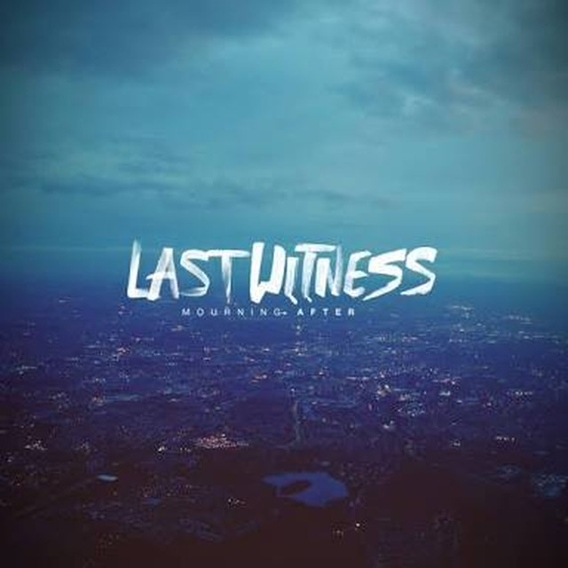 【DISTRO】Last Witness / Mourning After