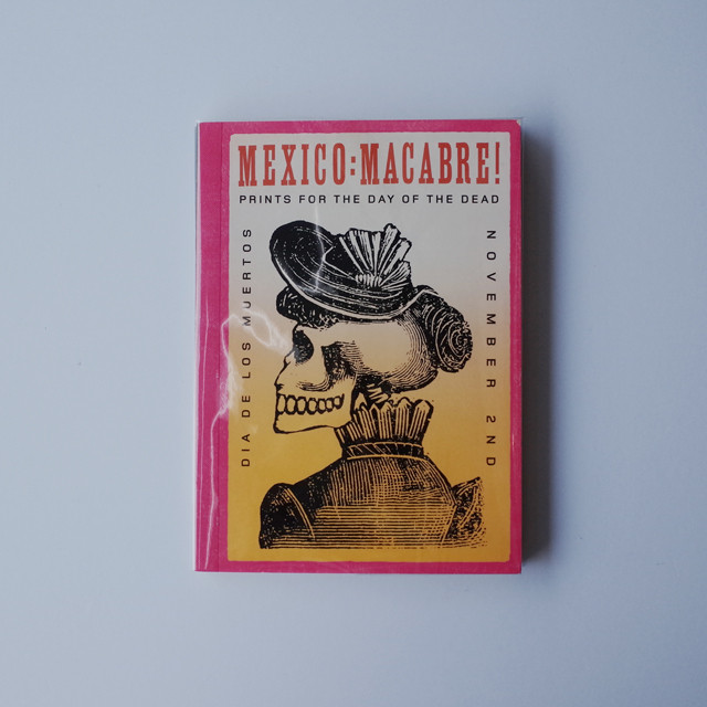 Mexico: Macabre!: Prints for the Day of the Dead