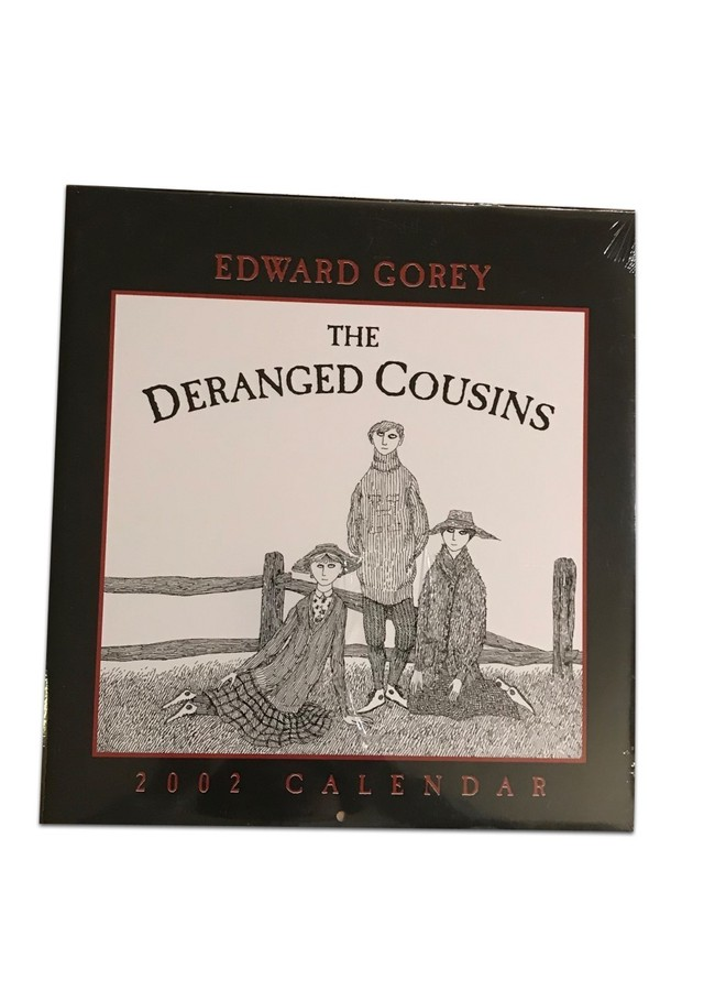 EDWARD GOREY THE DERANGED COUSINS 2002 CALENDAR