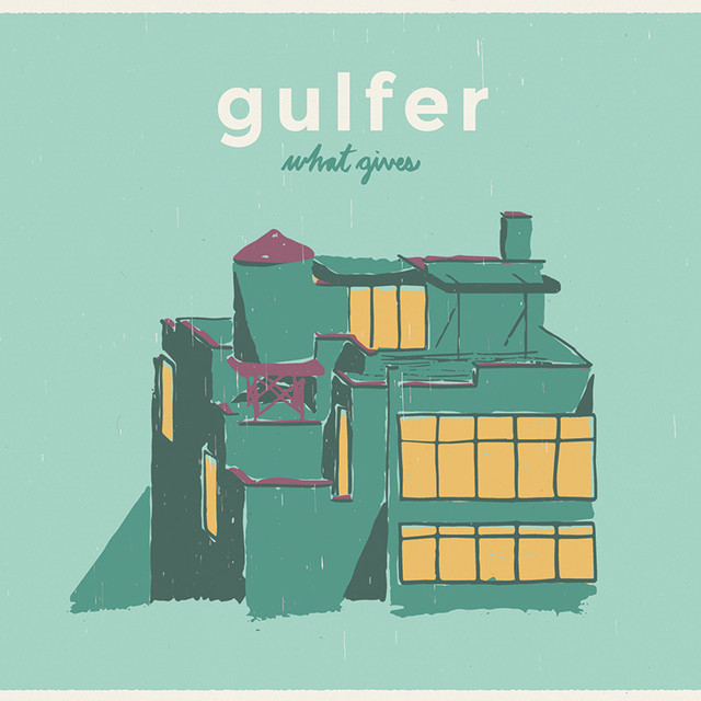 Gulfer「What Gives」