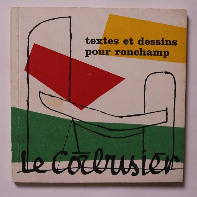 Le Corbusier. Textes et dessins pour Ronchamp / Le Corbusier