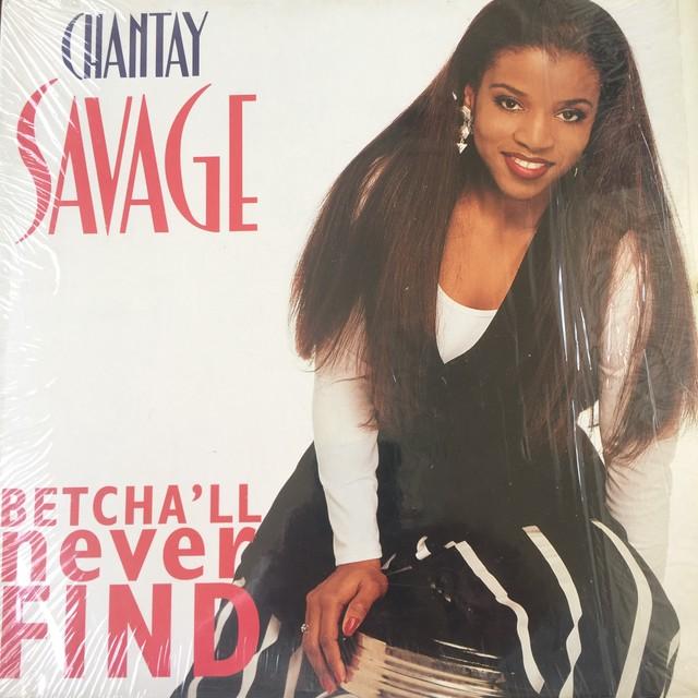Chantay Savage – Betcha'll Never Find