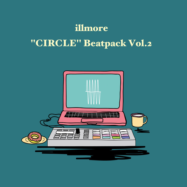 ''CIRCLE'' Beatpack Vol.2 [Non-Exclusive] / illmore