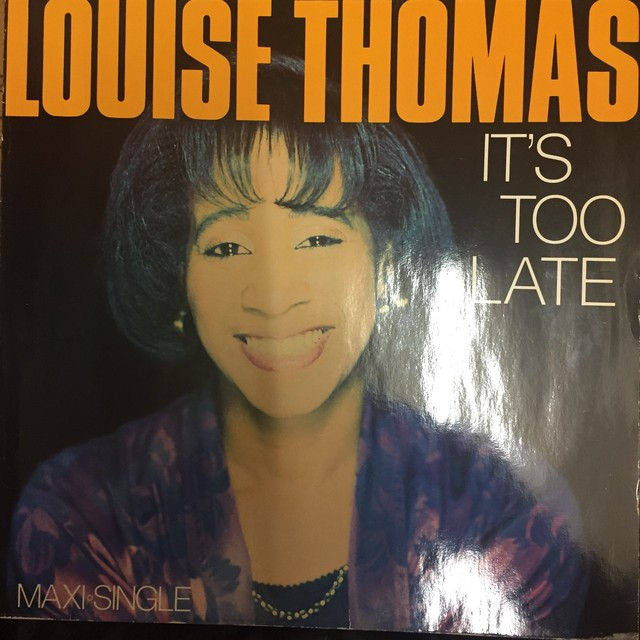 Louise Thomas ‎– It's Too Late