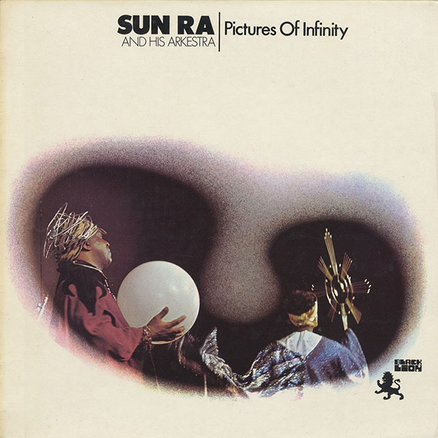 Sun Ra And His Arkestra / Pictures Of Infinity (LP)