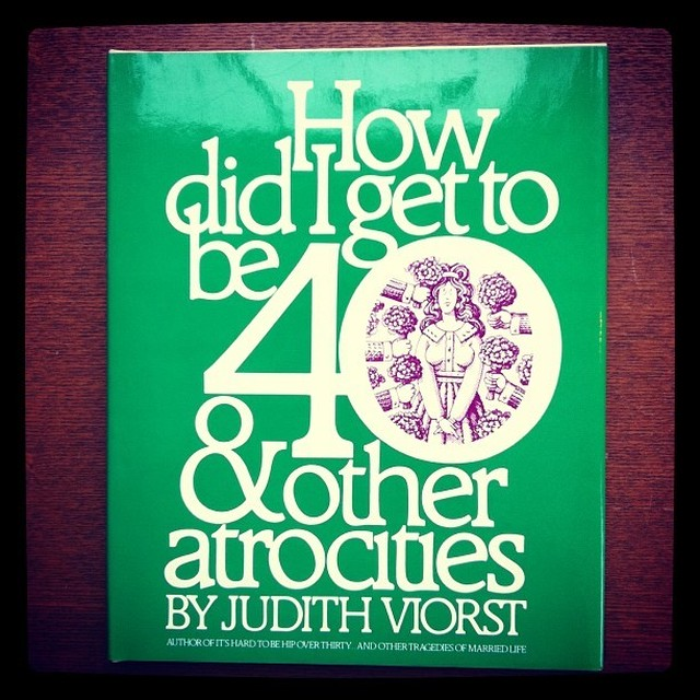 詩集「how did i get to be 40 & other atrocities/judith viorst」 - メイン画像