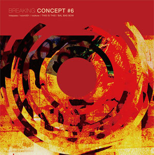 V.A. 「Breaking Concept 6(5way split)」