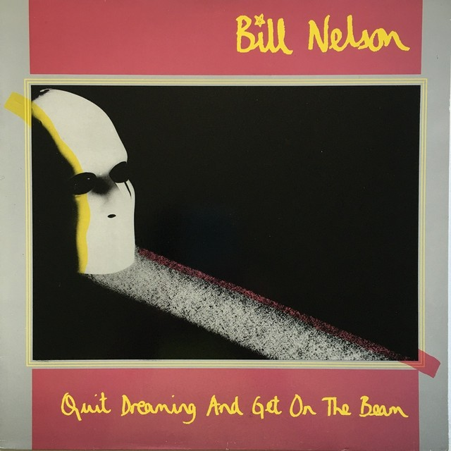 【LP・蘭盤】Bill Nelson /  Quit Dreaming And Get On The Beam