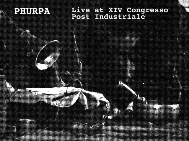 PHURPA - Live at XIV Congresso Post Industriale  CD - メイン画像