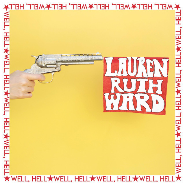 Lauren Ruth Ward / Well, Hell(500 Ltd LP)