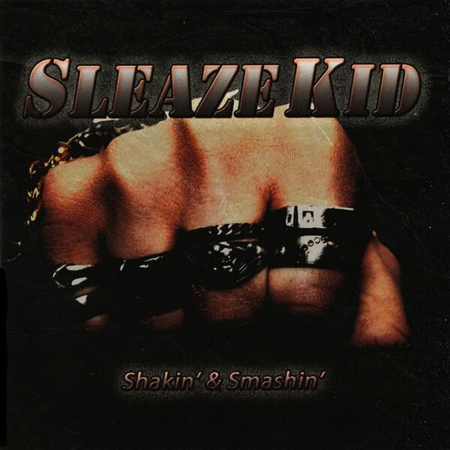 "SLEAZE KID ""Shakin' & Smashin' "" (輸入盤)"