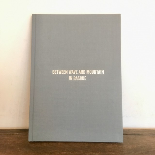 "【BOOK】写真集 ""Between Wave And Mountain In Basque"""