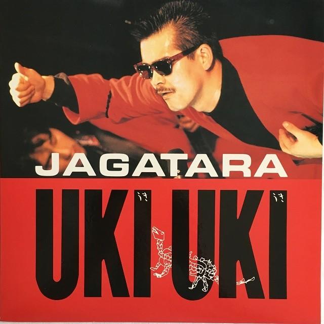 【12inch・国内盤】JAGATARA / UKI UKI