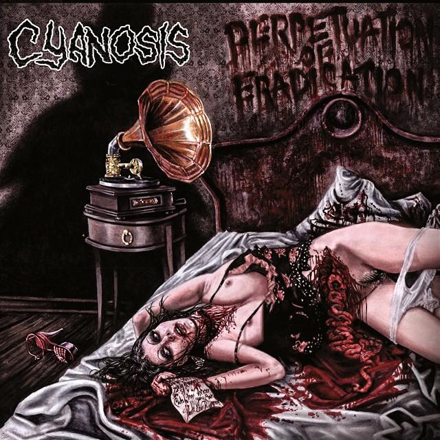 CYANOSIS『Perpetuation of Degradation』CD