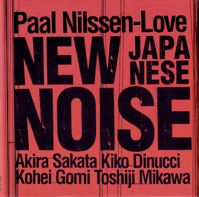 Paal Nilssen-Love ‎– New Japanese Noise(CD)