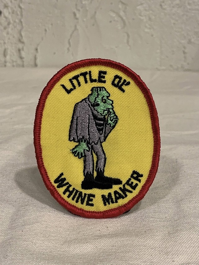 """PATCH """" LITTLE OL' WHINE MAKER """""""