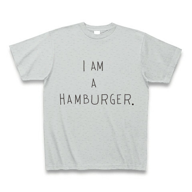 I am a hamburger.T_グレー