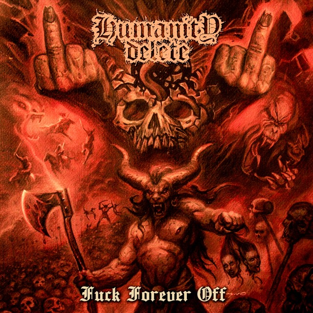 HUMANITY DELETE『Fuck Forever Off』CD