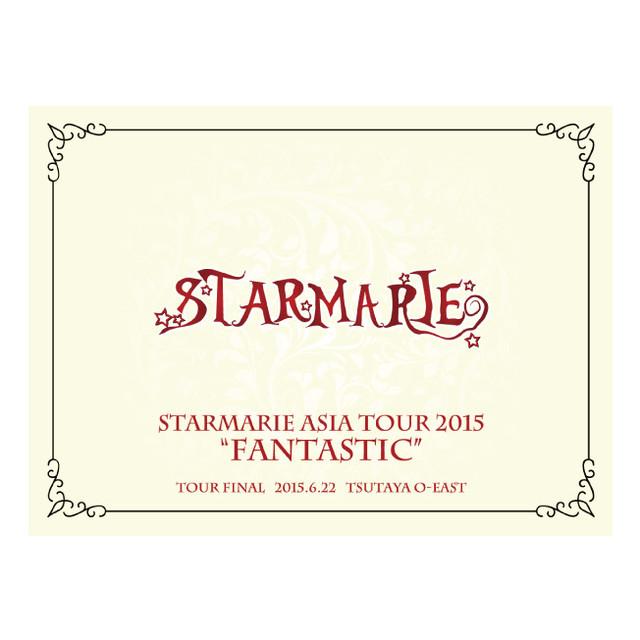 "DVD『STARMARIE ASIA TOUR 2015 ""FANTASTIC"" TOUR FINAL 2015.6.22 TSUTAYA O-EAST』"