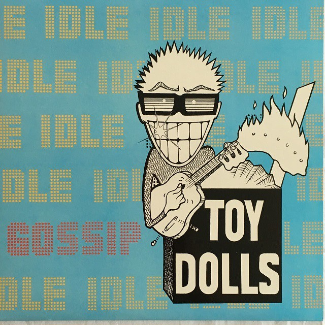【LP・英盤】Toy Dolls / Idle Gossip