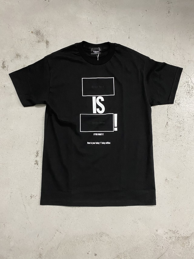 TODAY edition  / IS! SS TEE(BLK)