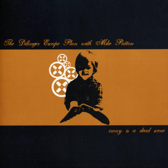【USED】The Dillinger Escape Plan With Mike Patton / Irony Is A Dead Scene