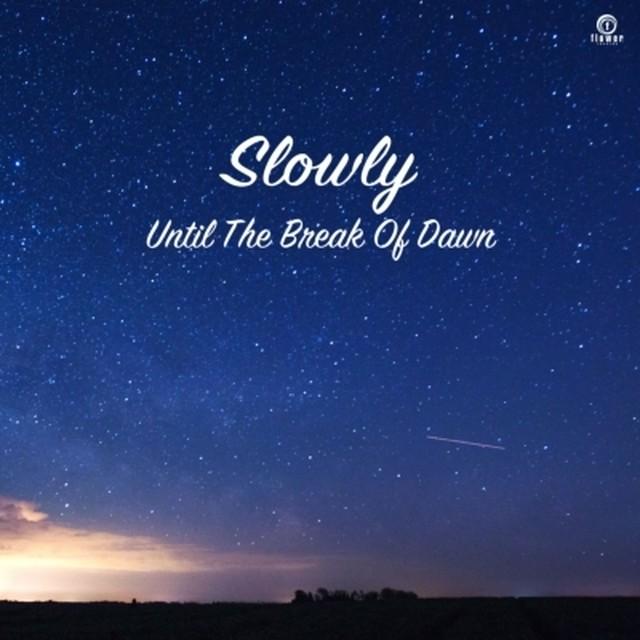 [新品7inch]  Slowly (Ds)  - Until The Break Of Dawn