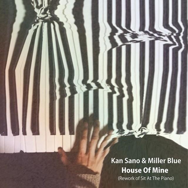 [新品7inch]  Kan Sano & Miller Blue - House Of Mine / Sit At The Piano