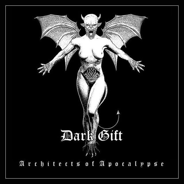 DARK GIFT『Architects Of Apocalypse』CD
