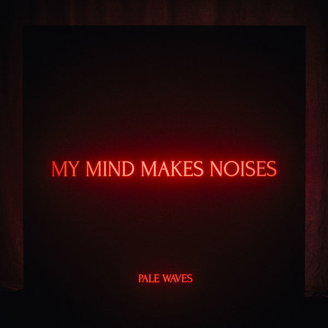 Pale Waves / My Mind Makes Noises(Ltd 2LP)