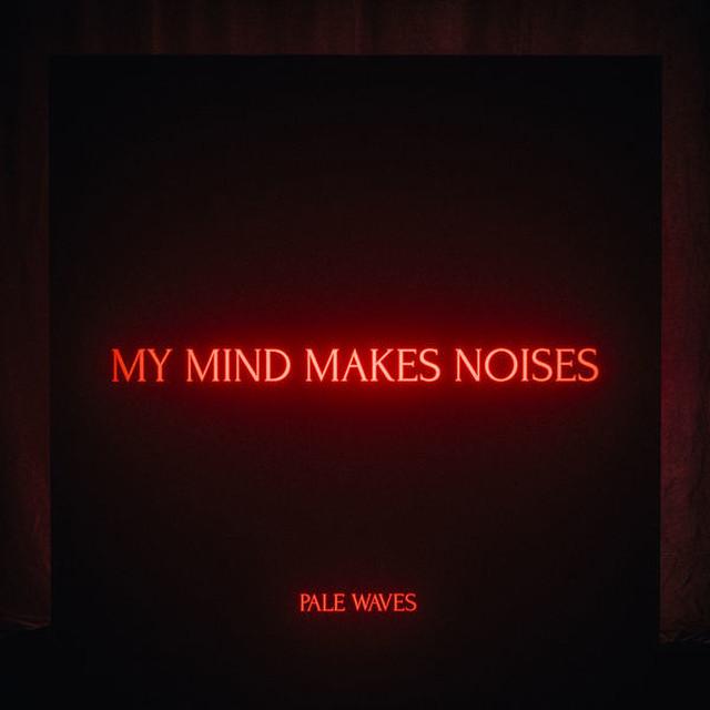 Pale Waves / My Mind Makes Noises(Ltd 2LP)