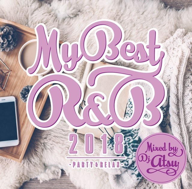 DOWNLOAD : MYBEST OF R&B 2018 -PARTY & RELAX-