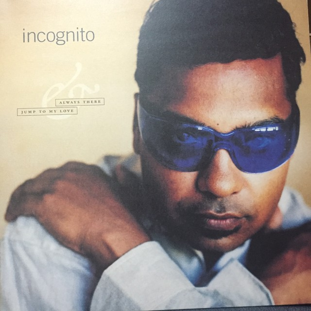 ALWAYS THERE (MASTERS AT WORK 96 REMIX)  / INCOGNITO