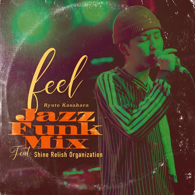 "feel Original Version / Jazz Funk Mix feat.Shine Relish Organization [7""]"