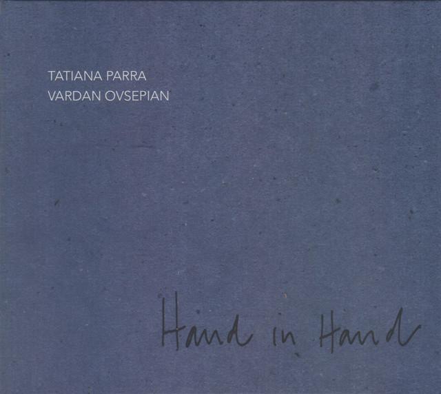 Tatiana Parra + Vardan Ovsepian 「Hand In Hand」(Independent)